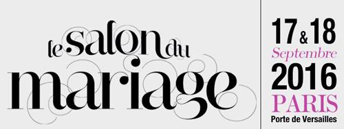 Le salon du mariage paris les 17 18 septembre 2016 for Porte de versailles salon mariage